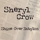 Shine Over Babylon/Sheryl Crow