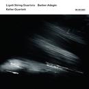 リゲティ:弦楽四重奏曲集/バーバー:アダージョ/Keller Quartett