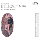 Dowland: First Booke of Songes/The Consort of Musicke, Anthony Rooley