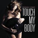 Touch My Body (Int'l ECD - Maxi)/Mariah Carey