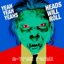ヘッズ・ウィル・ロール(A-Trak Remix)/Yeah Yeah Yeahs