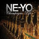 Champagne Life/NE-YO