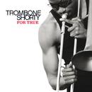 For True (Japan Version)/Trombone Shorty