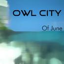 Of June/Owl City