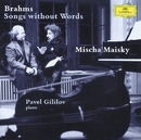 Brahms: Songs without Words/Mischa Maisky, Pavel Gililov