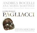 Leoncavallo: I Pagliacci/Andrea Bocelli, Ana María Martínez, Stefano Antonucci, Chorus of the Teatro Massimo Bellini, Catania, Orchestra of the Teatro Massimo Bellini, Catania