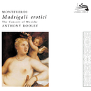 Monteverdi: Madrigali Erotici/The Consort of Musicke, Anthony Rooley