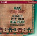 Rameau: Les Indes Galantes Suite/Orchestra Of The 18th Century, Frans Brüggen