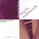 Nunes: Degrés; Nachtmusik I/Ensemble Contrechamps, Mark Foster, Isabelle Magnenat, Daniel Haefliger, Jürg Dähler