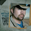 White Trash With Money/Toby Keith