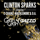 Gold Rush (Cash Cash x Gazzo Remix) (feat. 2 Chainz, Macklemore, D.A.)/Clinton Sparks
