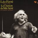 La Chanson Du Mal-Aimé De Guillaume Apollinaire/Léo Ferré