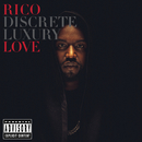 Discrete Luxury/Rico Love