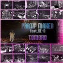 PARTY MAKER feat. HI-D/TOMORO