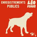 Enregistrements Publics (CD 20 / 21)/Léo Ferré