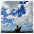 From Here To Now To You/Jack Johnson