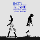 Bend & Break (Basto vs Keane) (Basto Remix)/Keane, Basto