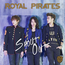 Shout Out/Royal Pirates