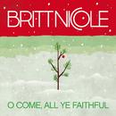 O Come, All Ye Faithful/Britt Nicole
