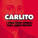 I våra skor (Remix) (feat. Amsie Brown)/Carlito