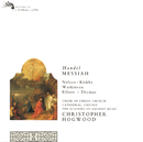 Handel: Messiah (2 CDs)/Judith Nelson, Emma Kirkby, Carolyn Watkinson, Paul Elliott, David Thomas, Choir of Christ Church Cathedral, Oxford, The Academy of Ancient Music, Christopher Hogwood