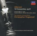 Albinoni: Concertos Op.9 Nos.1-12/Andrew Manze, Frank de Bruine, Alfredo Bernardini, The Academy of Ancient Music, Christopher Hogwood