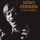 Nino Ferrer Et Les Jubilés (Les EP 1962 - 1966)/Nino Ferrer