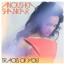 トレース・オブ・ユー/Anoushka Shankar