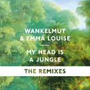 My Head Is A Jungle (The Remixes)/Wankelmut, Emma Louise
