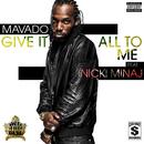 Give It All To Me (feat. Nicki Minaj)/Mavado