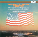 Sousa: Stars and Stripes Forever/Eastman Wind Ensemble, Frederick Fennell