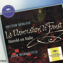 Berlioz: The Damnation of Faust; Harold in Italy/Orchestre des Concerts Lamoureux, Igor Markevitch
