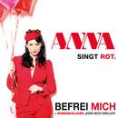 Befrei mich/Anna singt rot