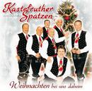 Weihnachten bei uns daheim/Kastelruther Spatzen