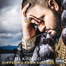 Suffering From Success/DJ キャレド/DJ KHALED