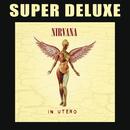 In Utero - 20th Anniversary Super Deluxe/Nirvana
