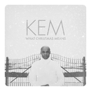 What Christmas Means (DELUXE)/Kem