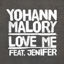 Love Me/Yohann Malory, Jenifer