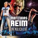 Unendlich Live/Matthias Reim