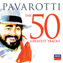 Pavarotti The 50 Greatest Tracks/Luciano Pavarotti