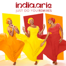 Just Do You (Remixes)/India.Arie