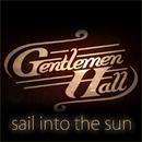 Sail Into The Sun/Gentlemen Hall