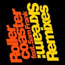 Rollercoaster (Remixes) (feat. Sam Frank)/Skream