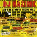 AIN'T NO STOPPIN' THE DJ VOL.2/DJ HAZIME