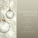 Have Yourself A Merry Little Christmas/Toni Braxton