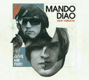 Give Me Fire (New Version)/Mando Diao