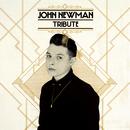 Tribute/John Newman