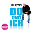 Du und ich/DJ Ötzi