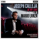 Be My Love - A Tribute To Mario Lanza/Joseph Calleja, BBC Concert Orchestra, Steven Mercurio