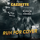 Run For Cover (Extended Version)/Cazzette